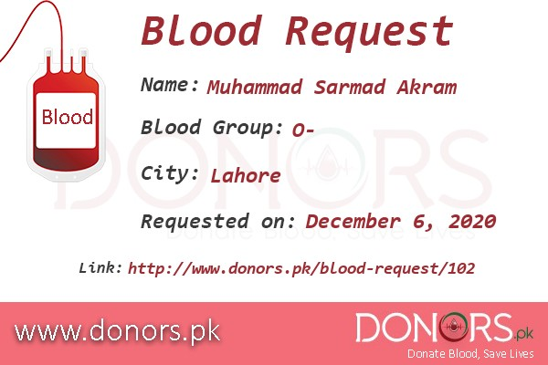 O- blood is required in Lahore blood request by Muhammad Sarmad Akram