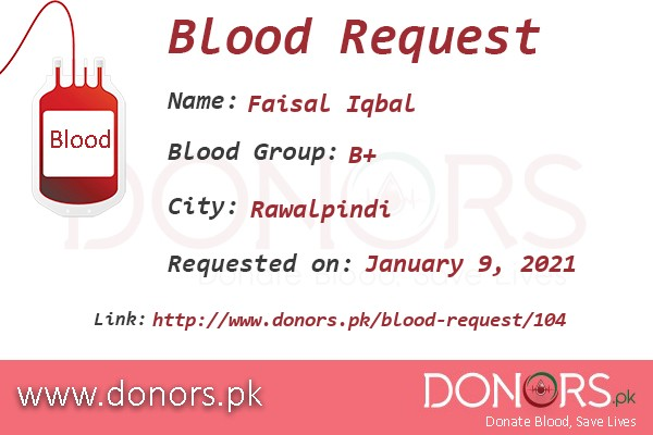 B+ blood is required in Rawalpindi blood request by Faisal Iqbal