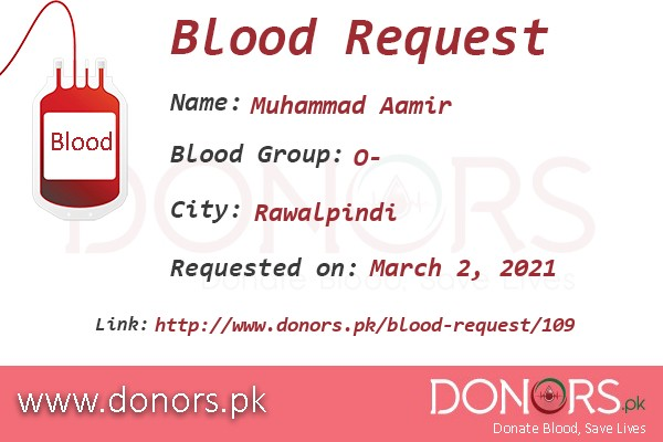 O- blood is required in Rawalpindi blood request by Muhammad Aamir
