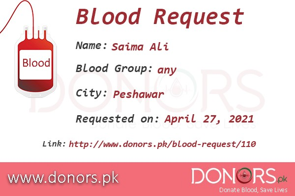 any blood is required in Peshawar blood request by Saima Ali