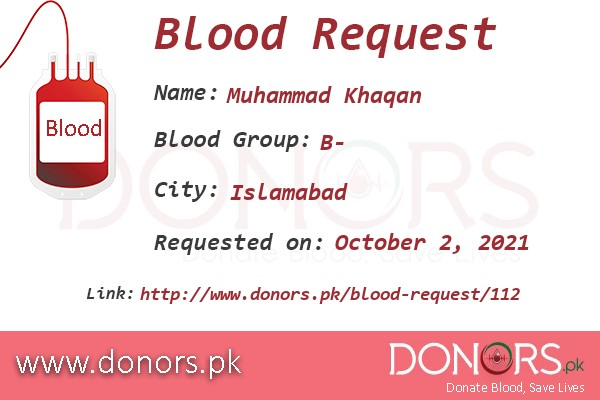 B- blood is required in Islamabad blood request by Muhammad Khaqan