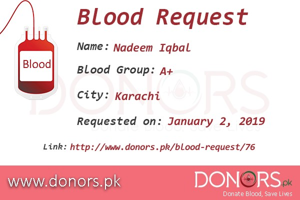 A+ blood is required in Karachi blood request by Nadeem Iqbal