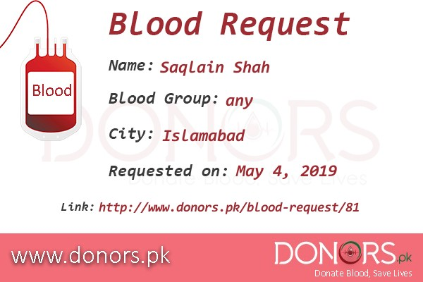 any blood is required in Islamabad blood request by Saqlain Shah