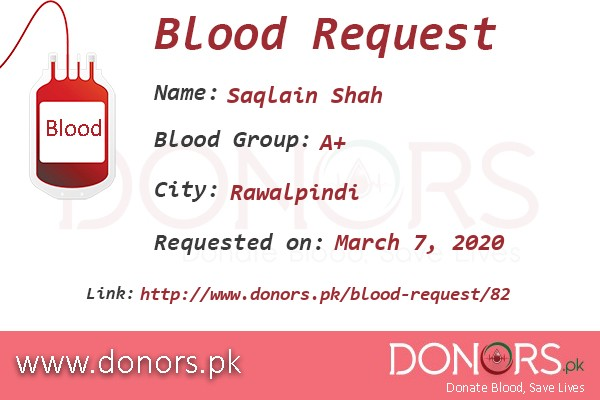 A+ blood is required in Rawalpindi blood request by Saqlain Shah