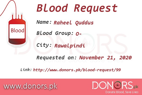 O- blood is required in Rawalpindi blood request by Raheel Quddus